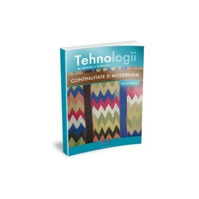 Tehnologii de obtinere a tesuturilor. Continuitate si modernism - Romanescu Ileana