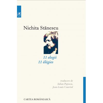 11 elegii (editie bilingva romano-franceza) - Nichita Stanescu