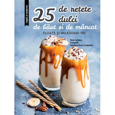25 de retete dulci de baut si de mancat: Floats si Milkshake-uri - Larousse