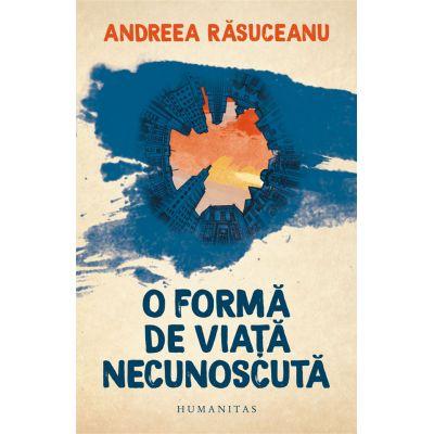 O forma de viata necunoscuta - Andreea Rasuceanu