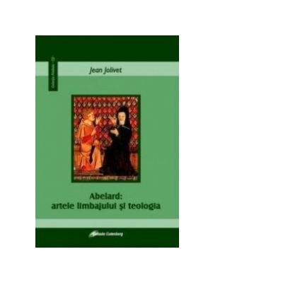 Abelard. Artele limbajului si teologia - Jean Jolivet