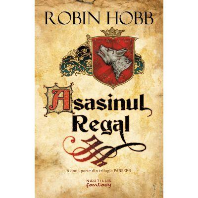 Asasinul Regal (Trilogia Farseer, partea a II-a) - ROBIN HOBB