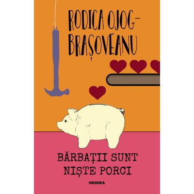 Barbatii sunt niste porci (ed. 2018) - Rodica Ojoc-Brasoveanu