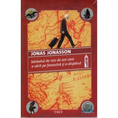 Barbatul de 100 de ani care a sarit pe fereastra si a disparut - Jonas Jonasson