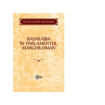 Basarabia in Parlamentul Marghiloman - Victor Drunea