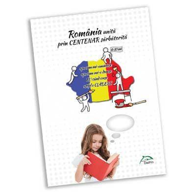 Romania unita prin CENTENAR sarbatorita - 6-10 ani