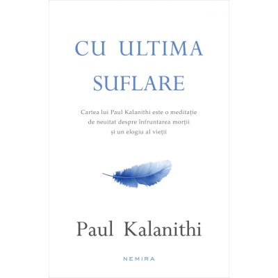 Cu ultima suflare - PAUL KALANITHI
