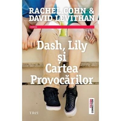 Dash, Lily si Cartea Provocarilor - Rachel Cohn. Traducere de Bogdan Perdivara