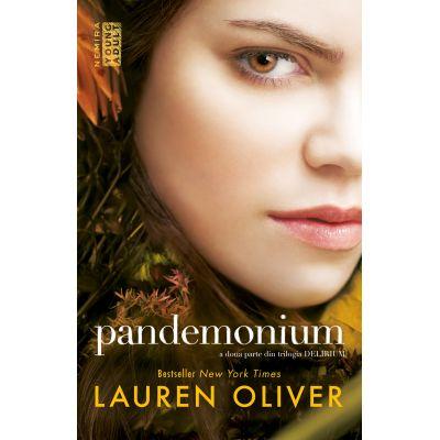 Delirium: Pandemonium. A doua parte din trilogia Delirium - Lauren Oliver