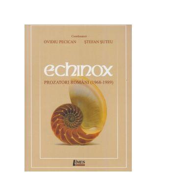 Echinox. Prozatori romani (1968-1989) - Ovidiu Pecican, Stefan Suteu