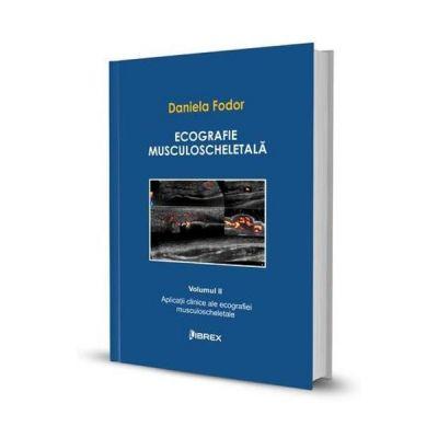 Ecografie musculoscheletala Volumul 2 - Daniela Fodor
