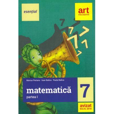 Eesential. MATEMATICA pentru clasa a VII-a. Semestrul I - Marius Perianu, Ioan Balica, Paula Balica