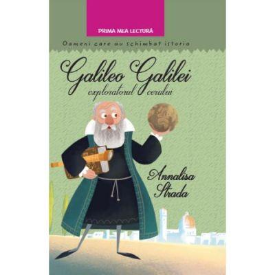 Galileo Galilei, exploratorul cerului - Annalisa Strada