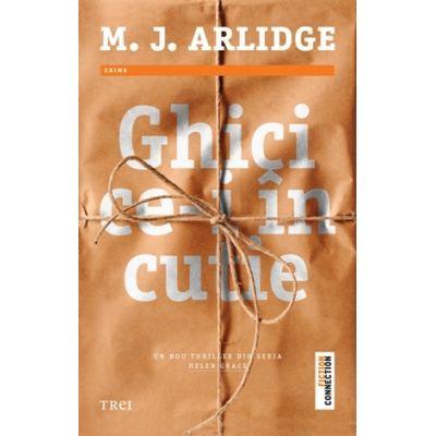 Ghici ce-i in cutie - M. J. Arlidge. Un nou thriller din seria Helen Grace
