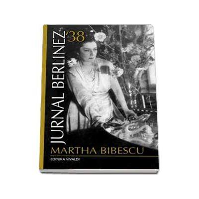 Jurnal berlinez 38 - Martha Bibescu