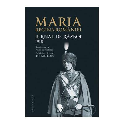 Jurnal de razboi III. 1918 - Maria, Regina Romaniei