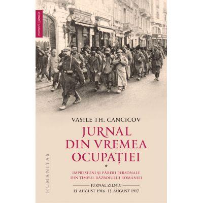 Jurnal din vremea ocupatiei (vol. I) - Vasile Th. Cancicov