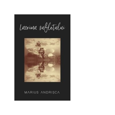 Lacrima sufletului - Marius Andrisca