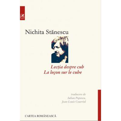 Lectia despre cub (editie bilingva romano-franceza) - Nichita Stanescu