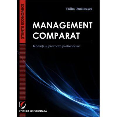 Management comparat. Tendinte si provocari postmoderne - Vadim Dumitrascu