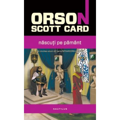 Nascuti pe Pamant - Orson Scott Card
