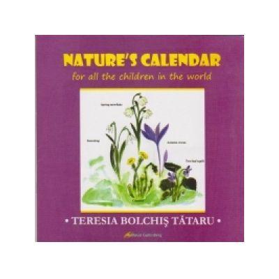 Natures Calendar for all the children in the world (lb. engleza) - Teresa Bolchis Tataru