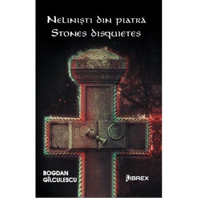 Nelinisti din piatra - Stones Disquiete - Bogdan Gilculescu