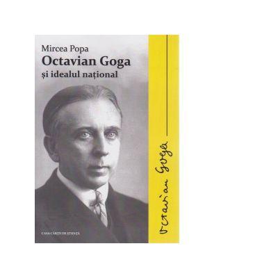 Octavian Goga si idealul national - Mircea Popa