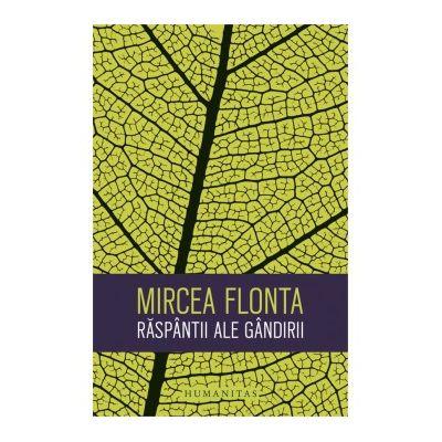 Raspantii ale gandirii - Mircea Flonta
