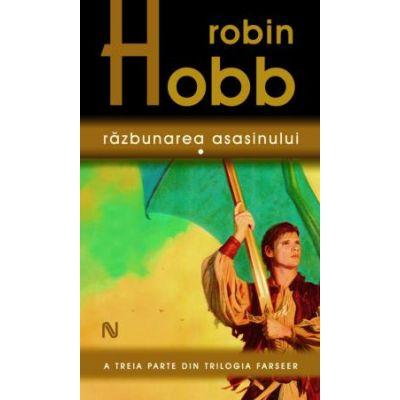 Razbunarea asasinului - Robin Hobb. Volumul al treilea din Trilogia Farseer