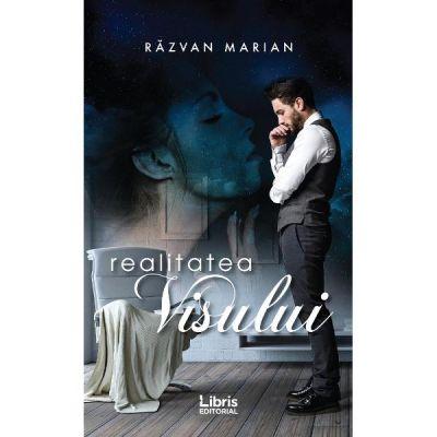 Realitatea visului - Razvan Marian