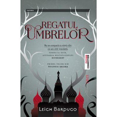Regatul Umbrelor - Leigh Bardugo. Primul volum din Trilogia Grisha