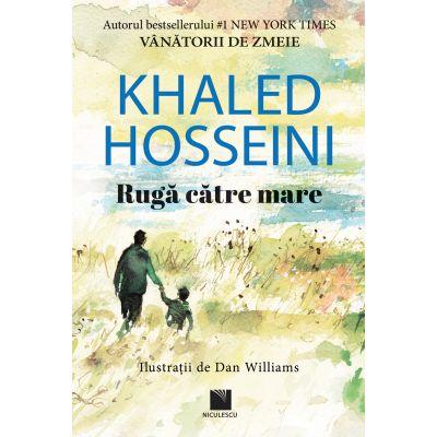Ruga catre mare - Khaled Hosseini