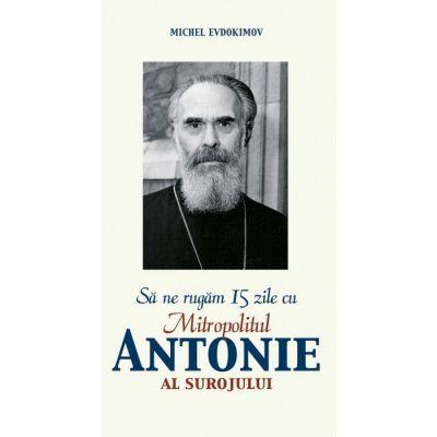 Sa ne rugam 15 zile cu Antonie Bloom, Mitropolit de Suroj - Michel Evdokimov