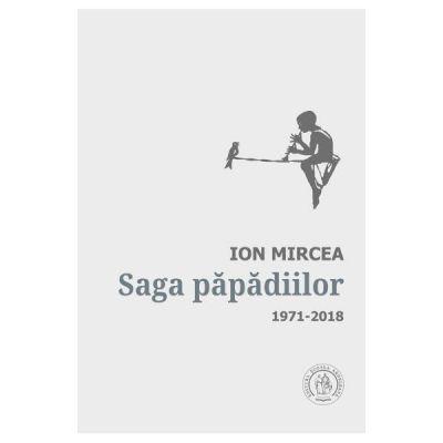 Saga papadiilor. Antologie de autor. 1971-2018 - Ion Mircea