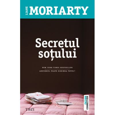 Secretul sotului - Liane Moriarty. New York Times bestseller
