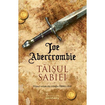Taisul sabiei (Trilogia Prima Lege, partea I) - Joe Abercrombie