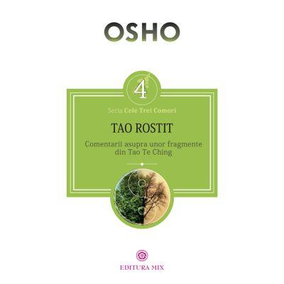 Tao rostit. Comentarii asupra unor fragmente din Tao Te Ching - Osho