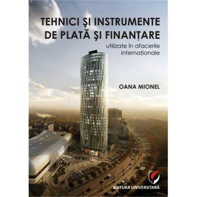 Tehnici si instrumente de plata si finantare utilizate in afacerile internationale - Oana Mionel