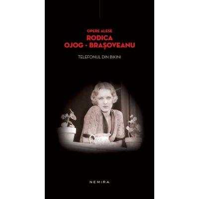 Telefonul din bikini (hardcover) - Rodica Ojog-Brasoveanu