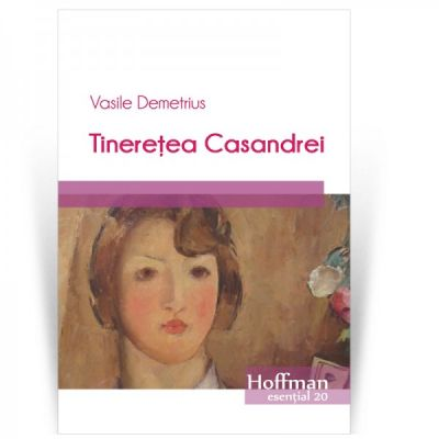 Tineretea Casandrei - Vasile Demetrius