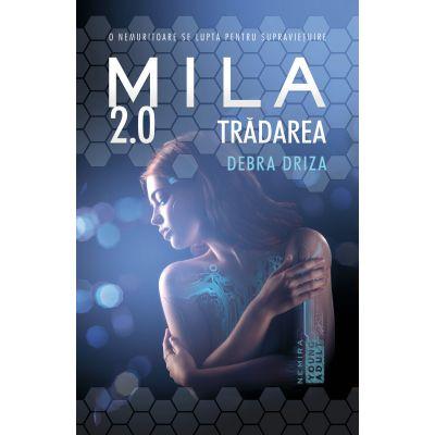 Tradarea (Seria Mila 2. 0, partea a II-a - DEBRA DRIZA - Nemira