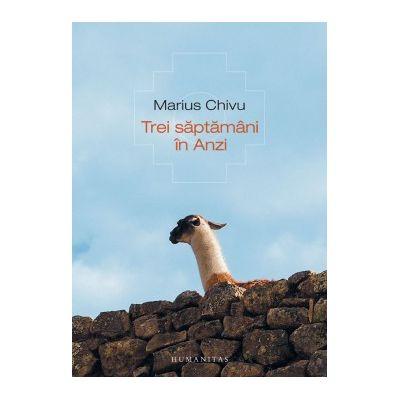Trei saptamani in Anzi - Marius Chivu