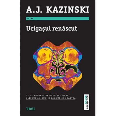 Ucigasul renascut - A. J. Kazinski. Roman din seria Niels Bentzon