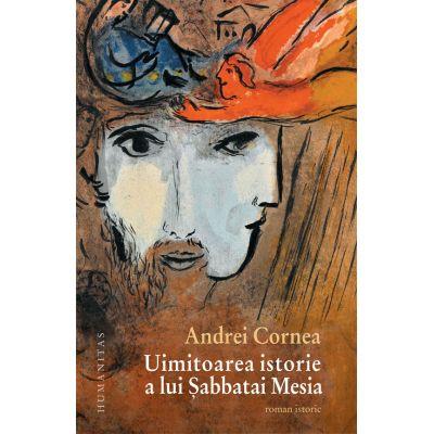 Uimitoarea istorie a lui Sabbatai Mesia - Andrei Cornea