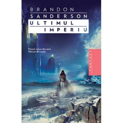 Ultimul imperiu - Brandon Sanderson. Traducere de Ana-Veronica Mircea