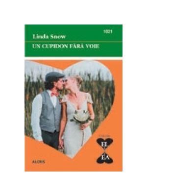 Un cupidon fara voie - Linda Snow