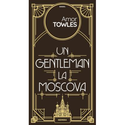 Un gentleman la Moscova - Amor Towles. Traducere de Dana Ionescu