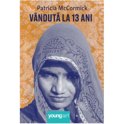 Vanduta la 13 ani - Patricia McCormick