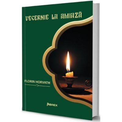 Vecernie la amiaza - Florin Horvath